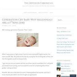 Generation Cry Baby: Why Millennials Are a F**king Joke