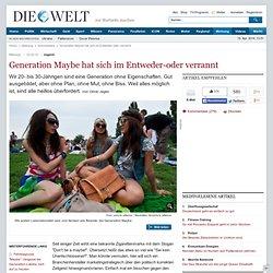 Jugend: Generation Maybe hat sich im Entweder-oder verrannt - Nachrichten Debatte - Kommentare