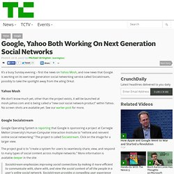Google, Yahoo Both Working On Next Generation Social Networks