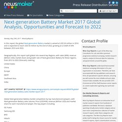 Next-generation Battery Market 2017 Global Analysis, Opportunities and Forecast to 2022