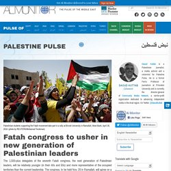 Fatah congress to usher in new generation of Palestinian leaders