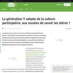 La génération Y adepte de la culture participative, aux musées de savoir les attirer