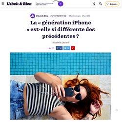 La « génération iPhone » est-elle si différente des précédentes ?