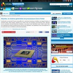 Skylake, la sixième génération de processeurs Core d'Intel