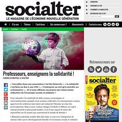 Professeurs, enseignons la solidarité !