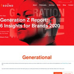 Generation Z Report: 6Insights for Brands 2020