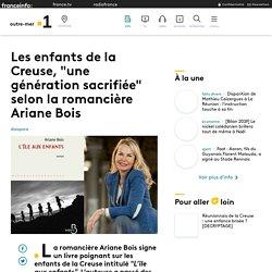 """Les enfants de la Creuse, """"une génération sacrifiée"""" selon la romancière Ariane Bois"""