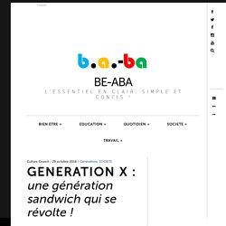 GENERATION X : une génération sandwich qui se révolte ! - BE-ABA