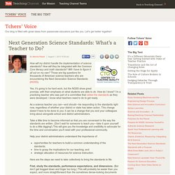 Next Generation Science Standards: What's a Teacher to Do?