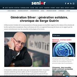 Génération Silver : génération solidaire, chronique de Serge Guérin