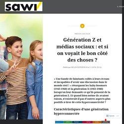"""Génération Z et médias sociaux : et si on voyait le bon côté des choses ? – Formation SAWI de """"Spécialiste en médias sociaux"""""""
