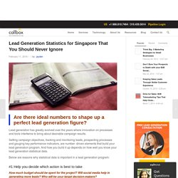 Lead Generation Statistics for Singapore That You Should Never Ignore