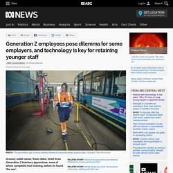 Generation Z employees pose dilemma for some employers, and technology is key for retaining younger staff