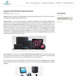 Amazon Echo devices-3rd Generation Alexa Devices - Technologydrift