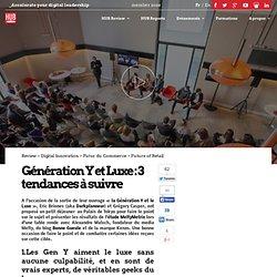 Génération Y et Luxe : 3 tendances à suivre