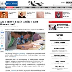 Are Today's Youth Really a Lost Generation? - Derek Thompson - Business