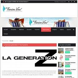 """La fameuse génération """"Z"""" du Tourisme"""
