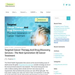 Next generation of cancer treatment and drug discovery service