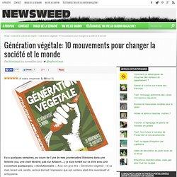 Génération végétale: 10 mouvements pour changer la société et le monde - Newsweed: le magazine du jardin