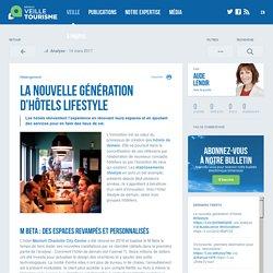 La nouvelle génération d'hôtels lifestyle - Veilletourisme.ca