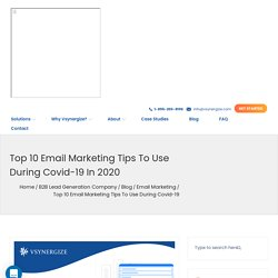 Top 10 Email Marketing Tips to use during Covid-19 in 2020B2B Lead Generation Blog: Vsynergize USA