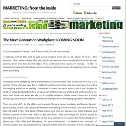 The Next Generation Workplace: COMING SOON