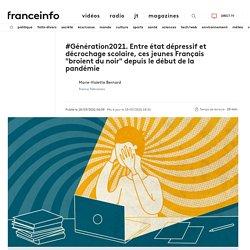 """#Génération2021. Entre état dépressif et décrochage scolaire, ces jeunes Français """"broient du noir"""" depuis le début de la pandémie..."""