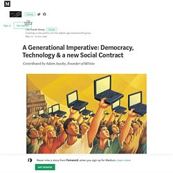 A Generational Imperative: Democracy, Technology & a new Social Contract