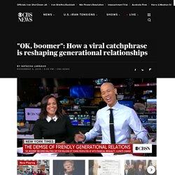 "Social media trend ""OK, boomer"" is reshaping generational relationships"