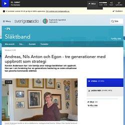 Andreas, Nils Anton och Egon - tre generationer med uppbrott som strategi 28 december kl 10:35 - Släktband