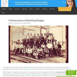 4 Generations of Building Bridges - SKSI PLANS, ENGINEERING, & EXPEDITING PERMITS