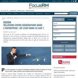 Relations entre générations dans l'entreprise : de l'eau dans le gaz ? - Diversité - Focus RH