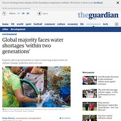 Global majority faces water shortages 'within two generations'