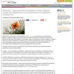 Pesticides : des évaluations européennes des matières actives incomplètes qui vont à l'encontre de la législation européenne !