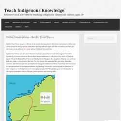 Stolen Generations – Rabbit Proof Fence – Teach Indigenous Knowledge