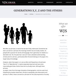 Generations X,Y, Z and the Others – WJSchroer