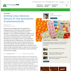 Artificial virus improves delivery of new generations of pharmaceuticals