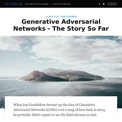 Generative Adversarial Networks - The Story So Far