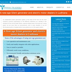 A new-age Silent generator and electric motor dealers in Ludhiana - Vishal Traders