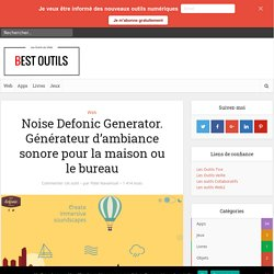 Noise Defonic Generator. Générateur d'ambiance sonore pour la maison ou le bureau
