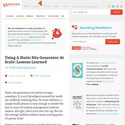 Using A Static Site Generator At Scale: Lessons Learned