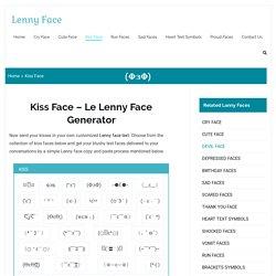 Kiss Face Generator Online( ̄ε ̄@)Cute Kissing Le Lenny Face Copy