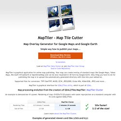 MapTiler - Map Tile Cutter. Overlay Generator for Google Maps, Google Earth (KML SuperOverlay).