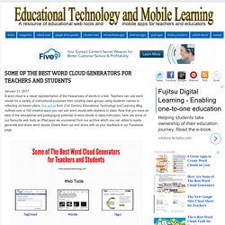Educational Technology and Mobile Learning: Some of The Best Word Cloud Generators for Teachers and Students