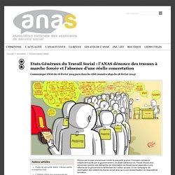 Etats Généraux du Travail Social : l'ANAS dénonce des travaux à marche forcée et l'absence d'une réelle concertation