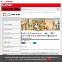 La famiglia romana, tra conflitto generazionale ed emancipazione femminile