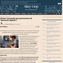 """Stiamo crescendo una generazione di """"ignoranti digitali""""? - ilSole24ORE"""