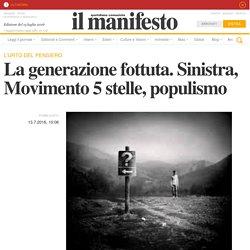 La generazione fottuta. Sinistra, Movimento 5 stelle, populismo