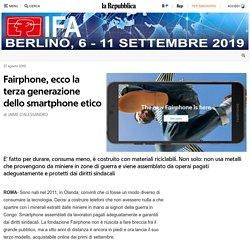 Fairphone, ecco la terza generazione dello smartphone etico - la Repubblica