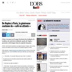 De Naples à Paris, la généreuse coutume du «café en attente»